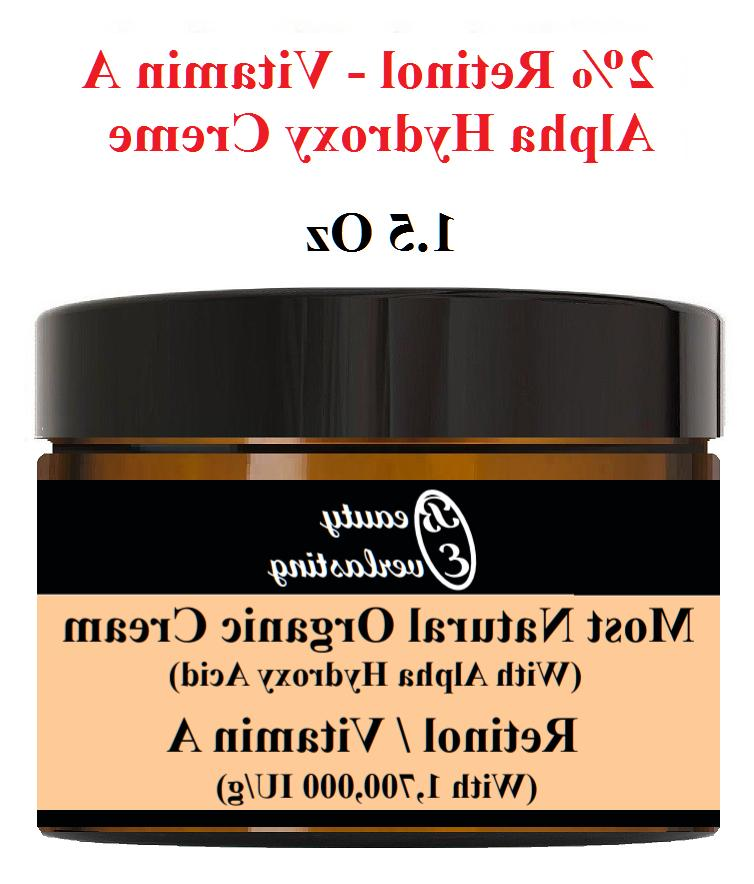 *2% Retinol Vitamin A-1,700,000 IU/gAlpha Hydroxy Cream 1.5o